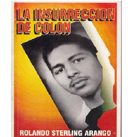 La insurrección de Colón, Rolando Sterling, 1994. Venta B/.1.00