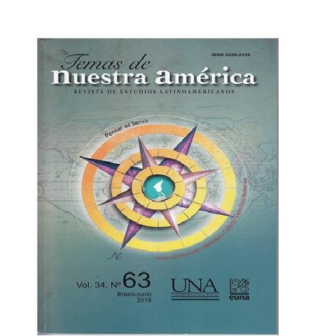 Temas de Nuestra América, vol.34, n°63, enero-junio 2018