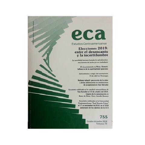 ECA Estudios Centroamericanos 755. Vol. 73. Octubre-Diciembre 2018.