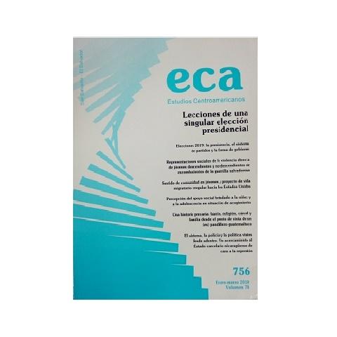 ECA Estudios Centroamericanos 756. Vol. 74. Enero-Marzo 2019.