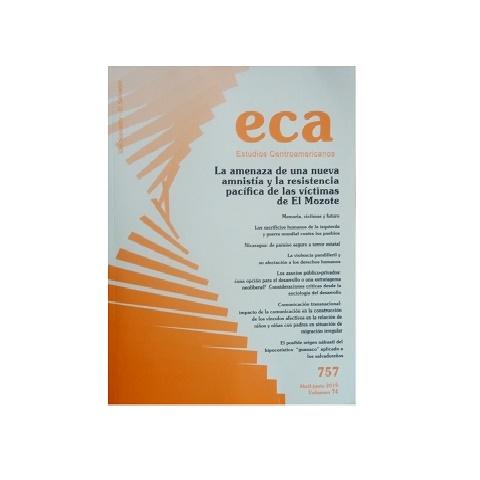 ECA Estudios Centroamericanos 757. VOl. 74. Abril-Junio 2019.